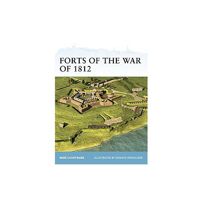 Forts of the War of 1812 (Paperback)