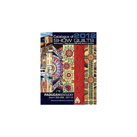 Catalogue of Show Quilts 2012 (Paperback)