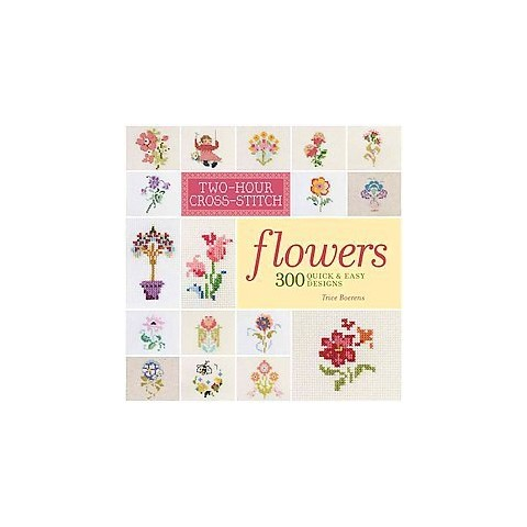 Two-Hour Cross-Stitch: Flowers (Paperback)