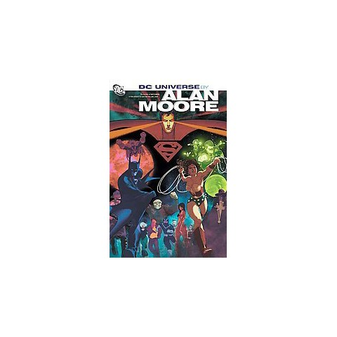 DC Universe By Alan Moore (Hardcover)