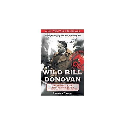 Wild Bill Donovan (Reprint) (Paperback)