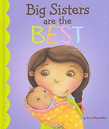 Big Sisters Are the Best ( Fiction Picture Books) (Hardcover)