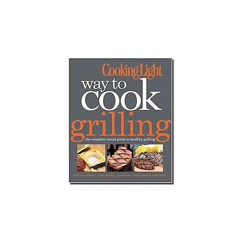Cooking Light Way to Cook Grilling (Hardcover)