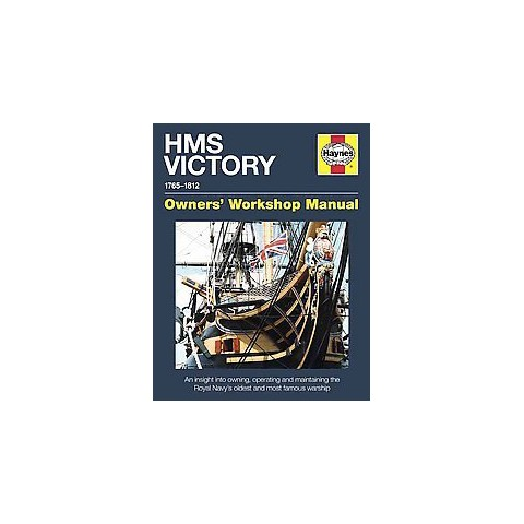 Haynes HMS Victory Owners' Workshop Manual 1765-1812 (Hardcover)