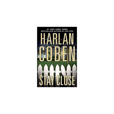 Stay Close by Harlan Coben (Hardcover)