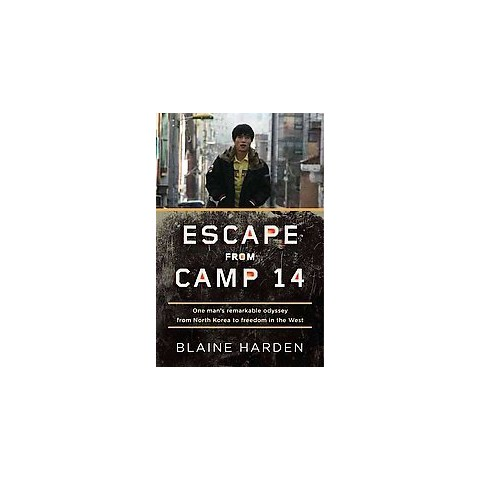 Escape from Camp 14 (Hardcover)