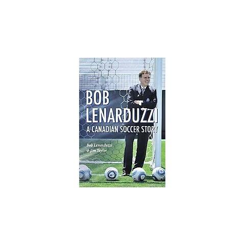 Bob Lenarduzzi (Hardcover)
