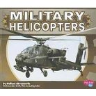 Military Helicopters ( Pebble Plus: Military Machines) (Hardcover)