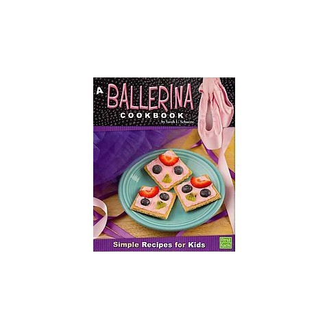 A Ballerina Cookbook ( First Facts: First Cookbooks) (Hardcover)