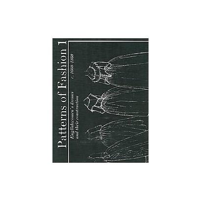 Patterns of Fashion 1 (Revised) (Paperback)