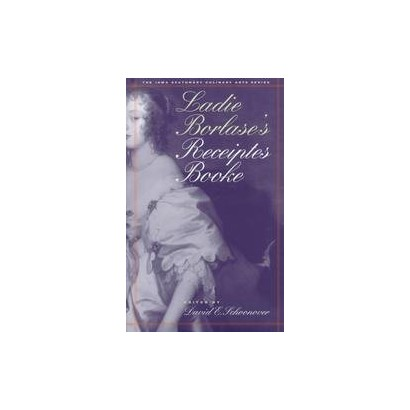 Ladie Borlase's Receiptes Booke (Hardcover)