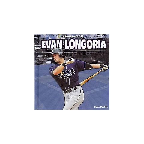 Evan Longoria (Hardcover)