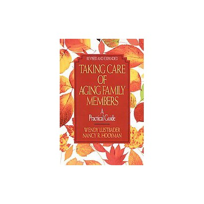 Taking Care of Aging Family Members (Revised / Expanded) (Paperback)