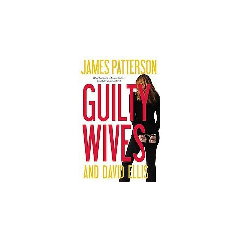 Guilty Wives By James Patterson (Hardcover)