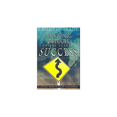Navigating Detours on the Road to Success (Paperback)