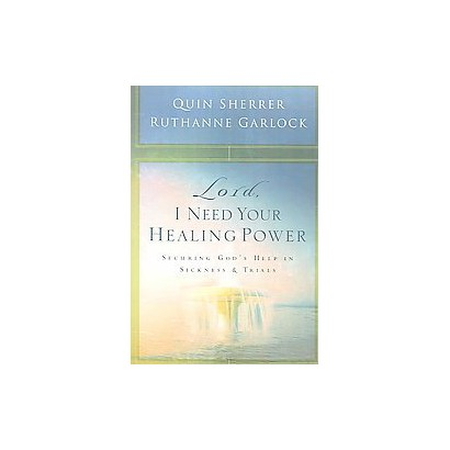 Lord, I Need Your Healing Power (Paperback)