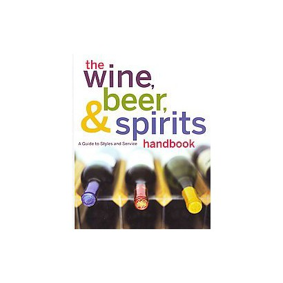 The Wine, Beer, & Spirits Handbook (Hardcover)