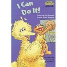 I Can Do It! ( Sesame Street: Step into Reading: Step 1) (Paperback)