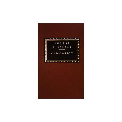 Old Goriot (Reprint) (Hardcover)