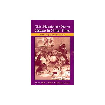 Civic Education for Diverse Citizens in Global Times (Reprint) (Paperback)