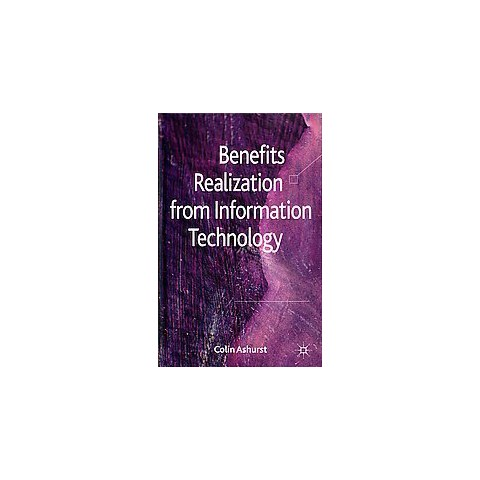 Benefits Realization from Information Technology (Hardcover)