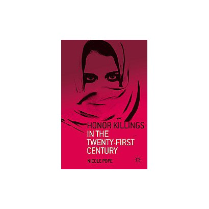 Honor Killings in the Twenty-first Century (Hardcover)
