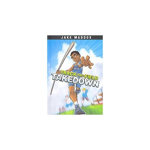 Track and Field Takedown (Hardcover)