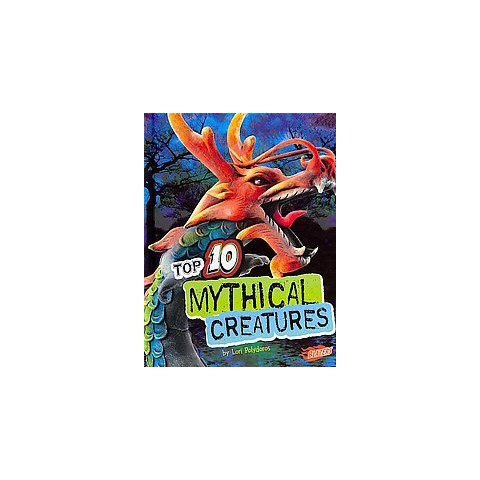 Top 10 Mythical Creatures (Hardcover)