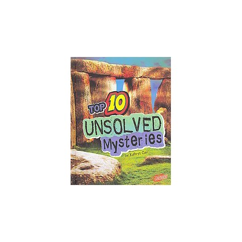 Top 10 Unsolved Mysteries (Hardcover)