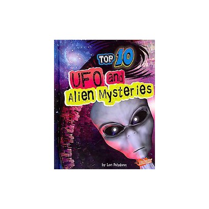 Top 10 Ufo and Alien Mysteries (Hardcover)