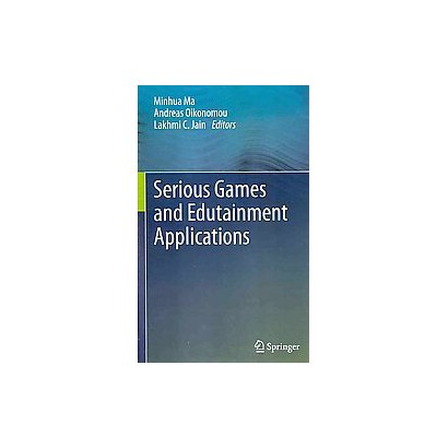 Serious Games and Edutainment Applications (Hardcover)