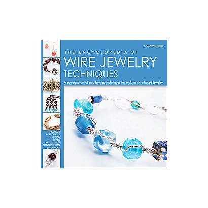The Encyclopedia of Wire Jewelry Techniques (Reprint) (Paperback)