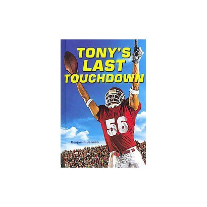 Tony's Last Touchdown (Hardcover)