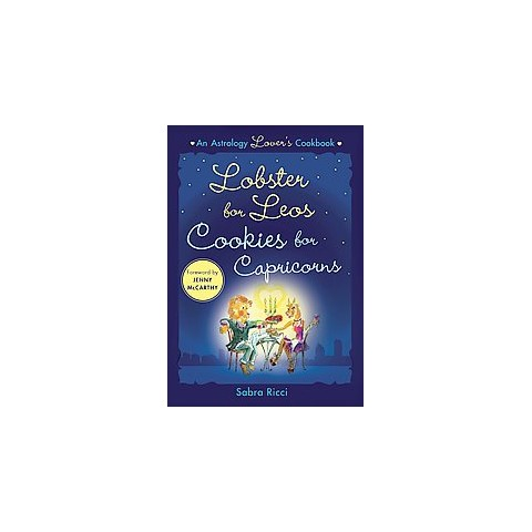 Lobster for Leos, Cookies for Capricorns (Paperback)