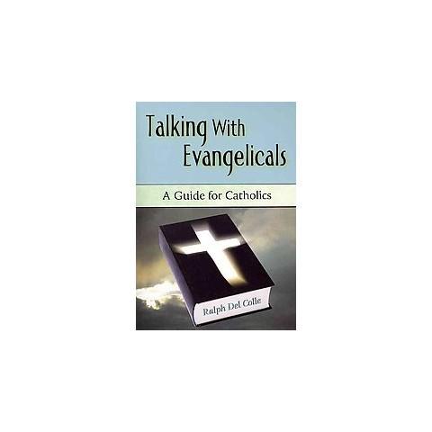 Talking With Evangelicals (Paperback)