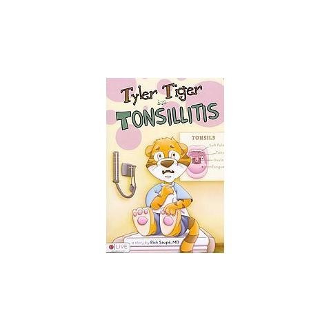 Tyler Tiger Has Tonsillitis (Paperback)