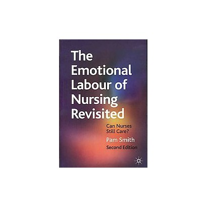 The Emotional Labour of Nursing Revisited (Paperback)