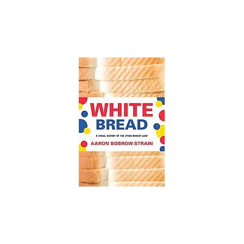 White Bread (Hardcover)