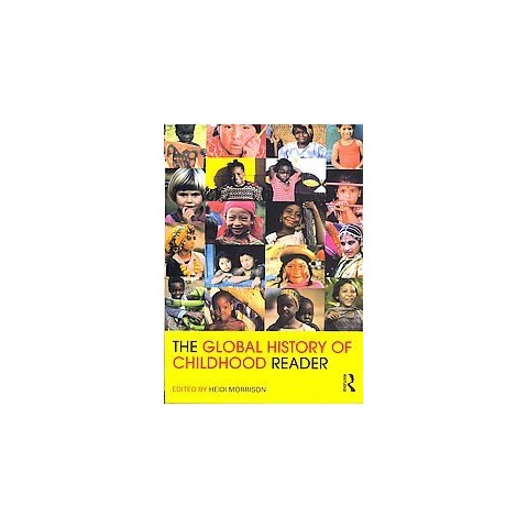 The Global History of Childhood Reader (Paperback)