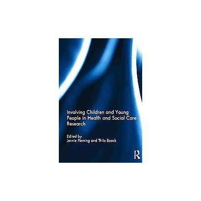 Involving Children and Young People in Health and Social Care Research (Hardcover)