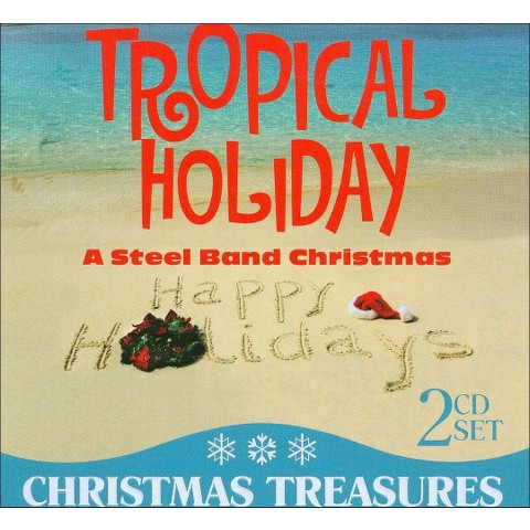 Tropical Holiday: A Steel Band Christmas