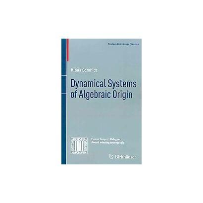 Dynamical Systems of Algebraic Origin (Paperback)