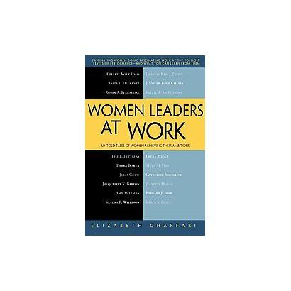 Women Leaders at Work (Paperback)