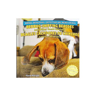Bedbug-Sniffing Beagles and Other Scent Hounds / Beagles Cazadores De Chinches Y Otros Sabuesos