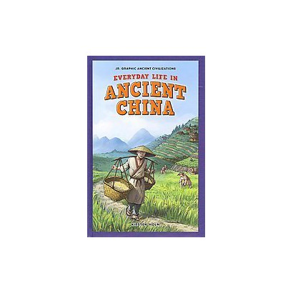 Everyday Life in Ancient China (Hardcover)