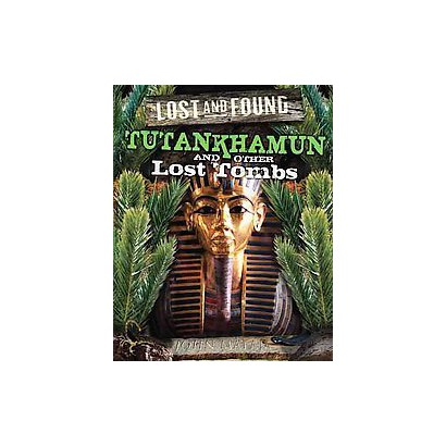 Tutankhamun and Other Lost Tombs (Hardcover)
