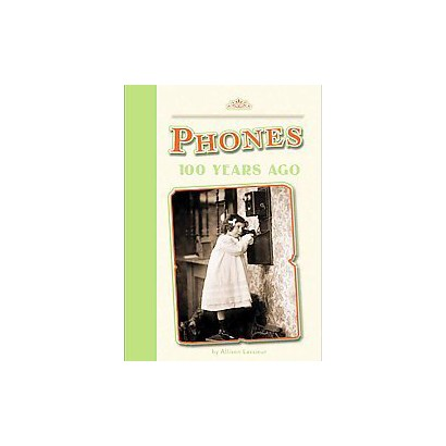 Phones 100 Years Ago (Hardcover)