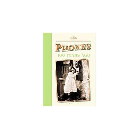Phones 100 Years Ago (Hardcover)