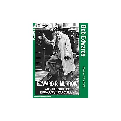 Edward R. Murrow (Unabridged) (Compact Disc)