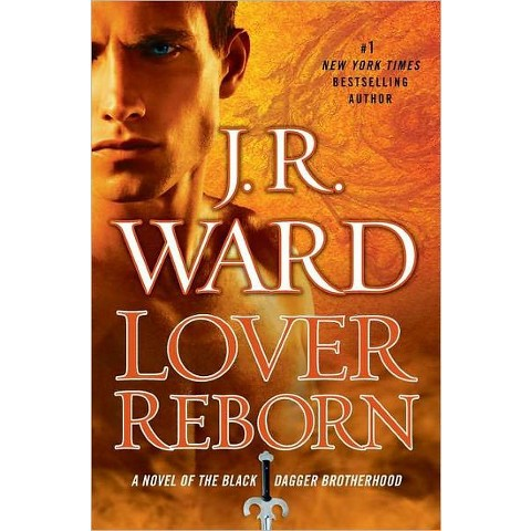 Lover Reborn (Black Dagger Brotherhood Series #10) by J.R. Ward (Hardcover)
